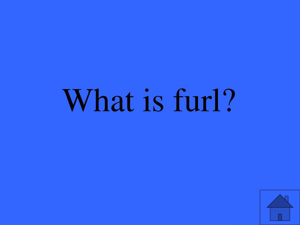 What is furl?