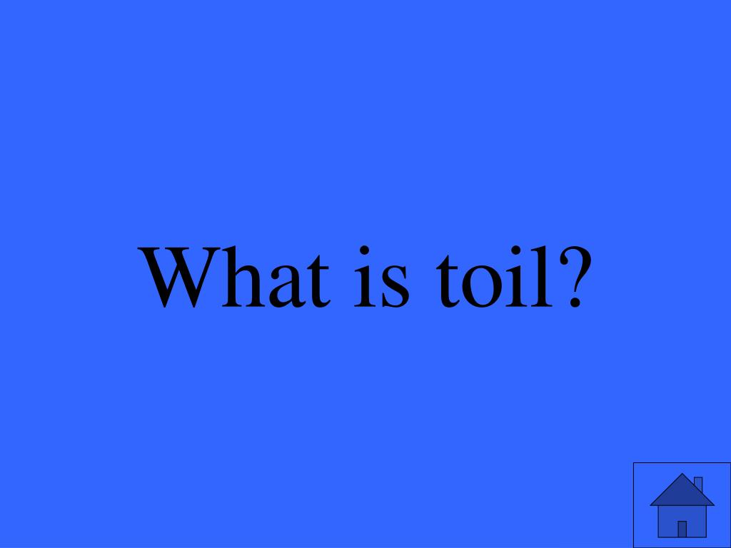 What is toil?