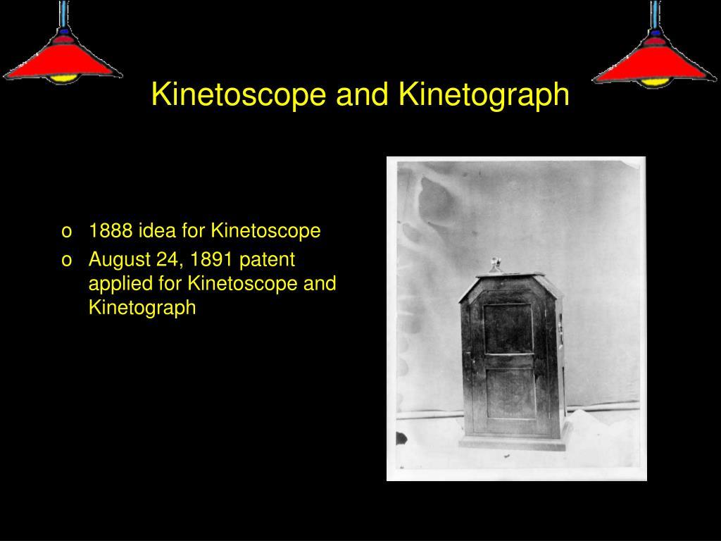 Kinetoscope and Kinetograph