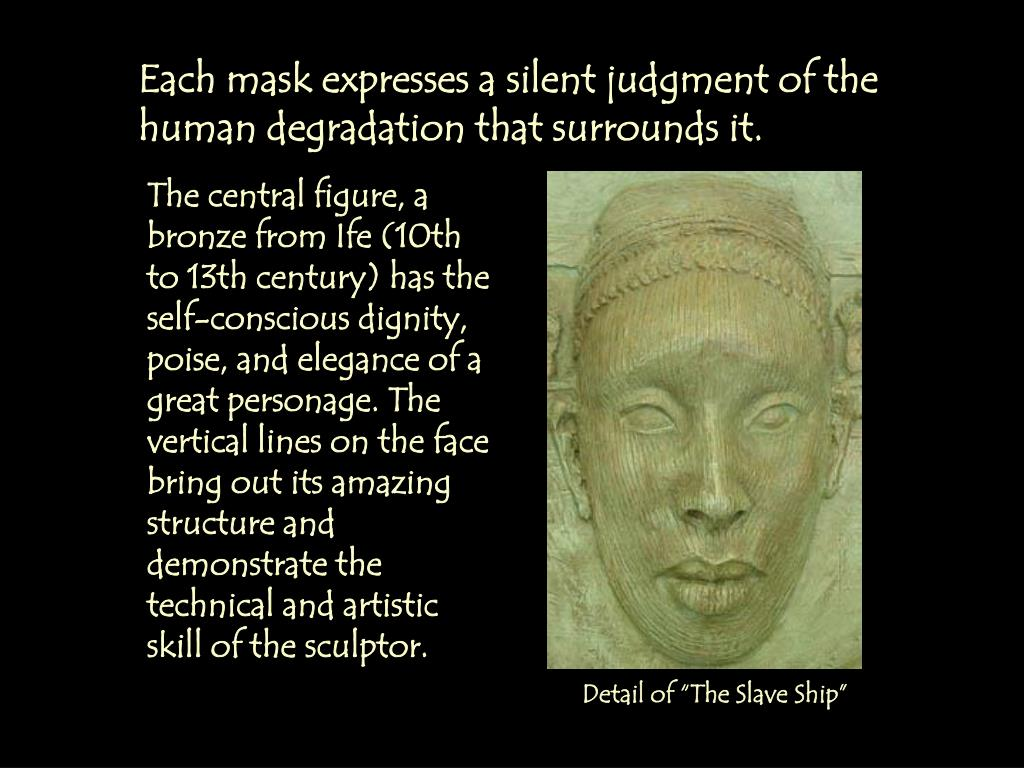 Each mask expresses a silent judgment of the human degradation that surrounds it.