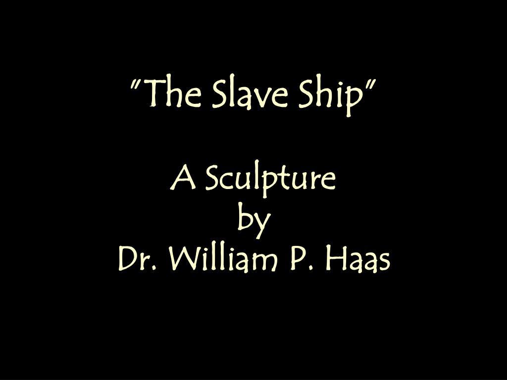 """""""The Slave Ship"""""""
