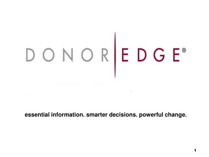Essential information. smarter decisions. powerful change.