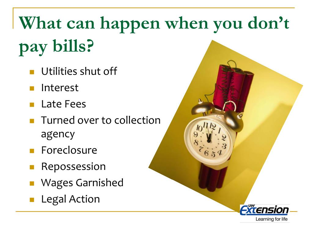 What can happen when you don't pay bills?