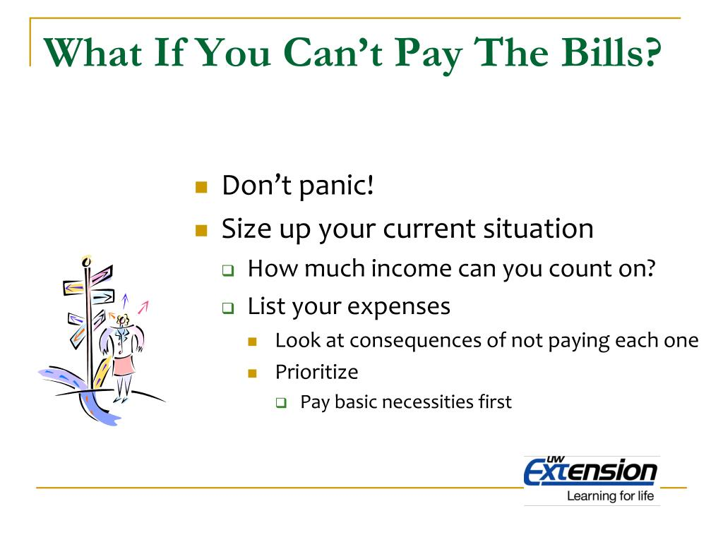 What If You Can't Pay The Bills?