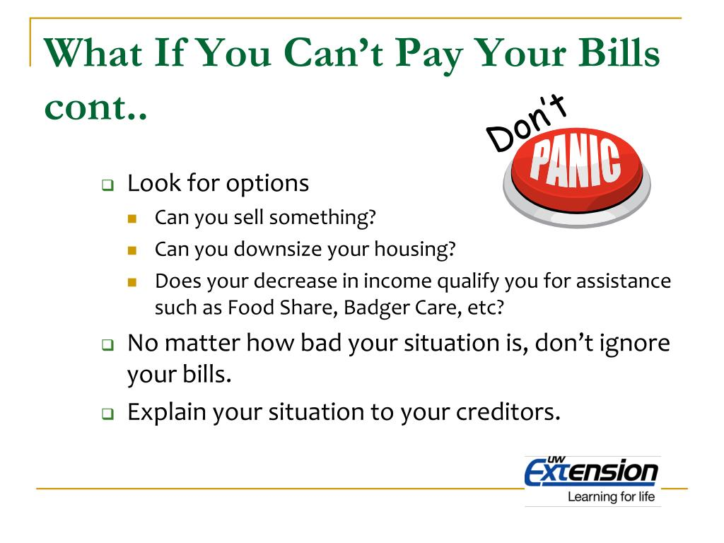 What If You Can't Pay Your Bills cont..