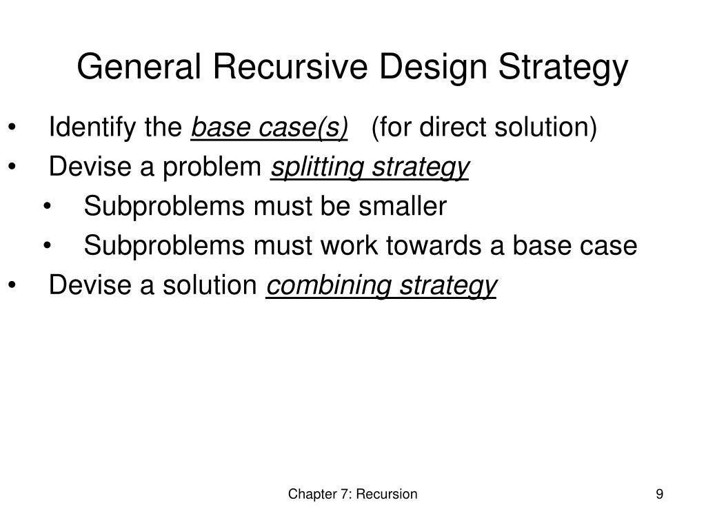 General Recursive Design Strategy