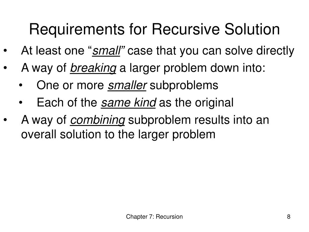 Requirements for Recursive Solution