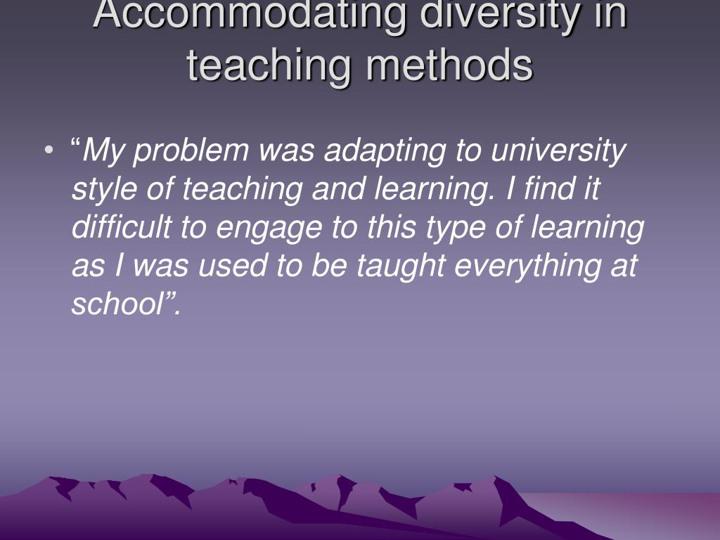 Accommodating diversity in teaching methods