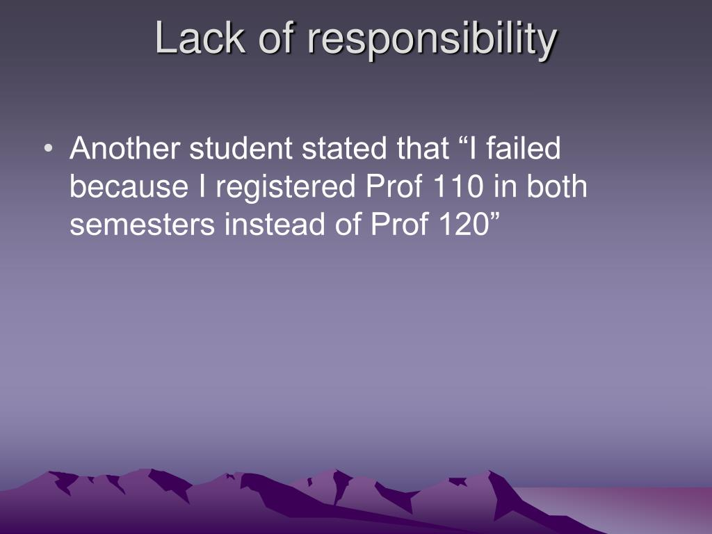 Lack of responsibility
