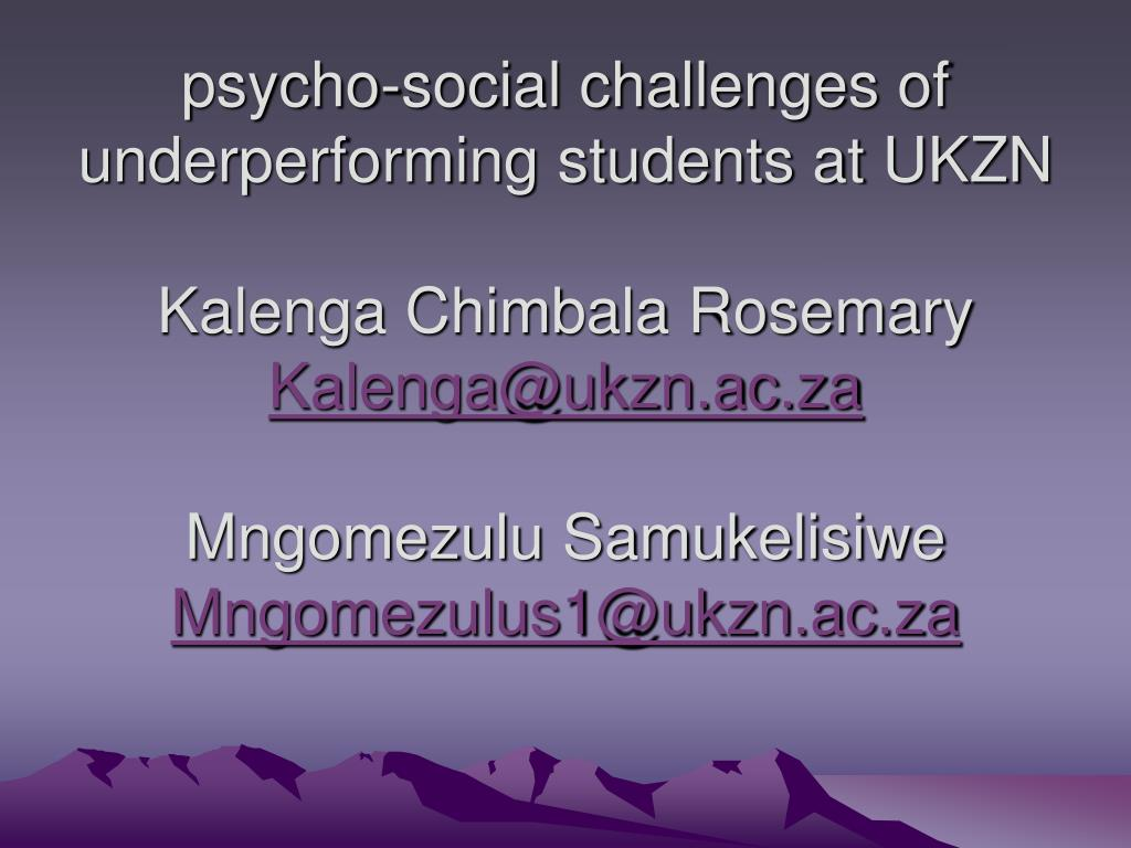 psycho-social challenges of underperforming students at UKZN
