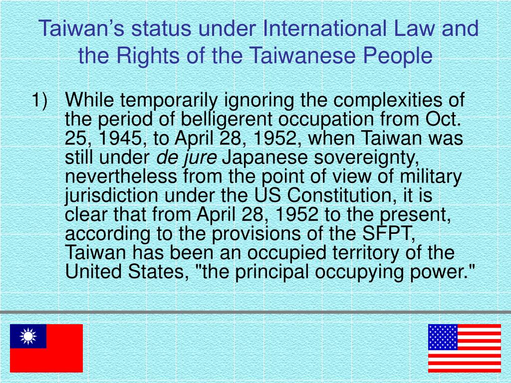 Taiwan's status under International Law and the Rights of the Taiwanese People