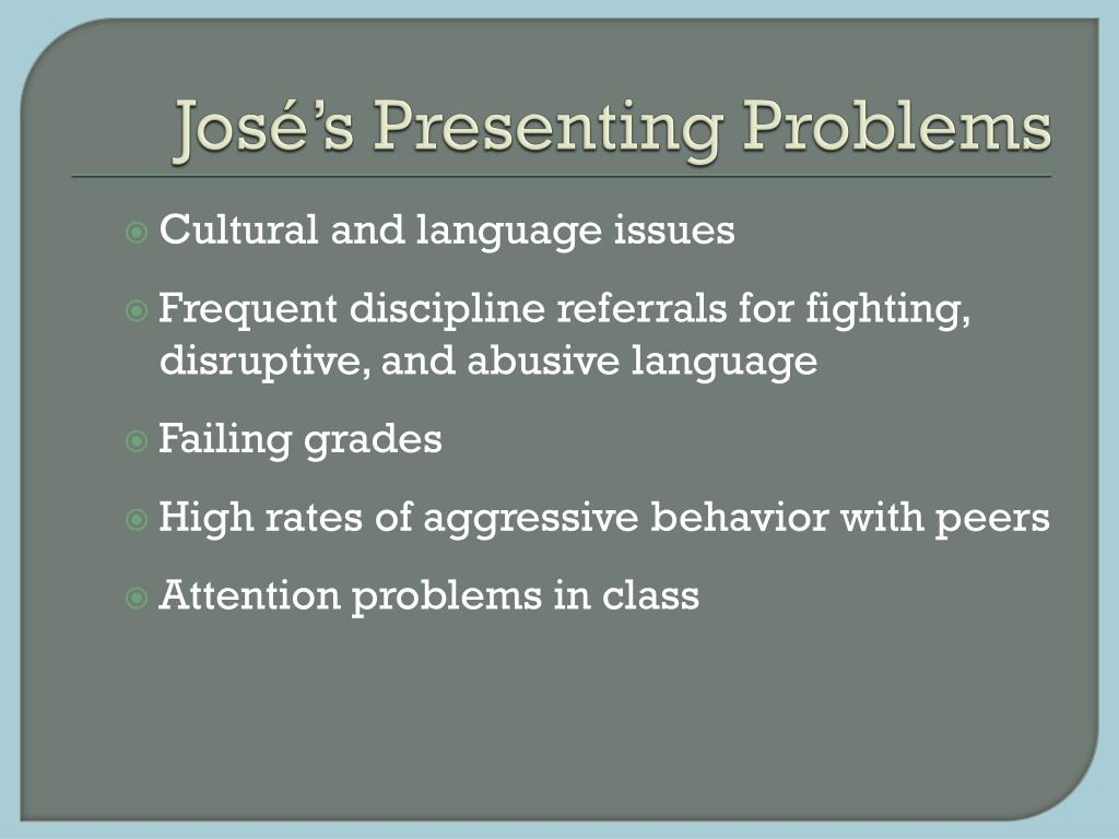 José's Presenting Problems