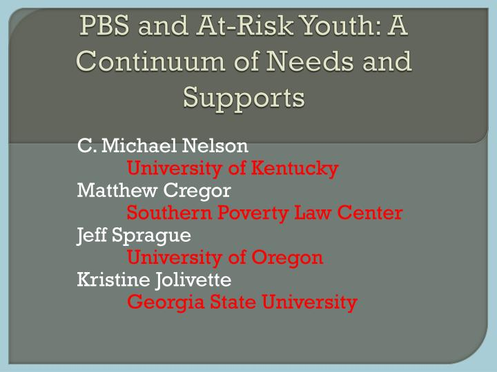 Pbs and at risk youth a continuum of needs and supports