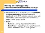 develop a center supporting electronic health information exchange