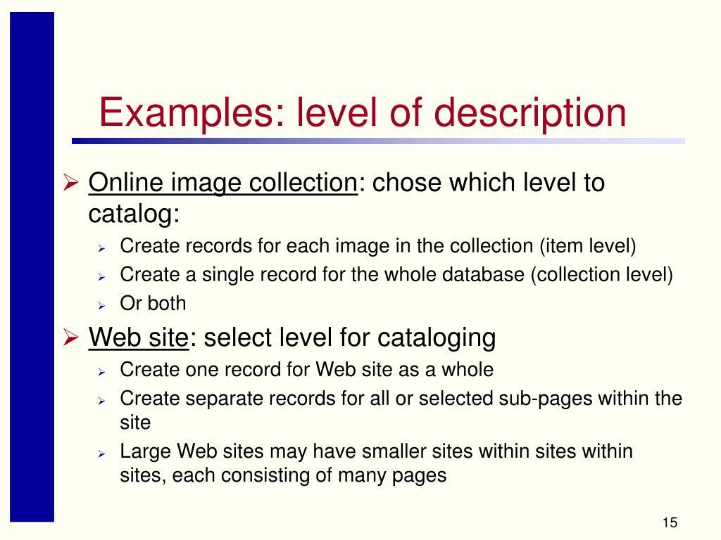Examples: level of description