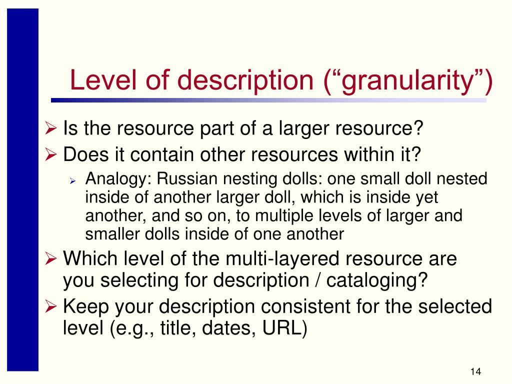 "Level of description (""granularity"")"