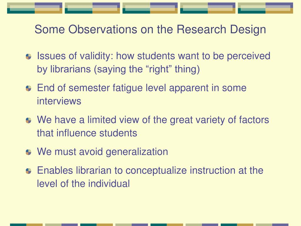 Some Observations on the Research Design
