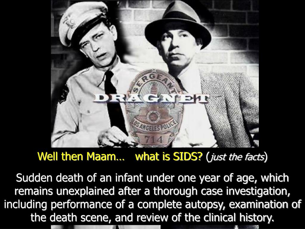 Well then Maam…   what is SIDS?