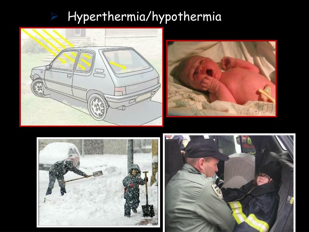 Hyperthermia/hypothermia