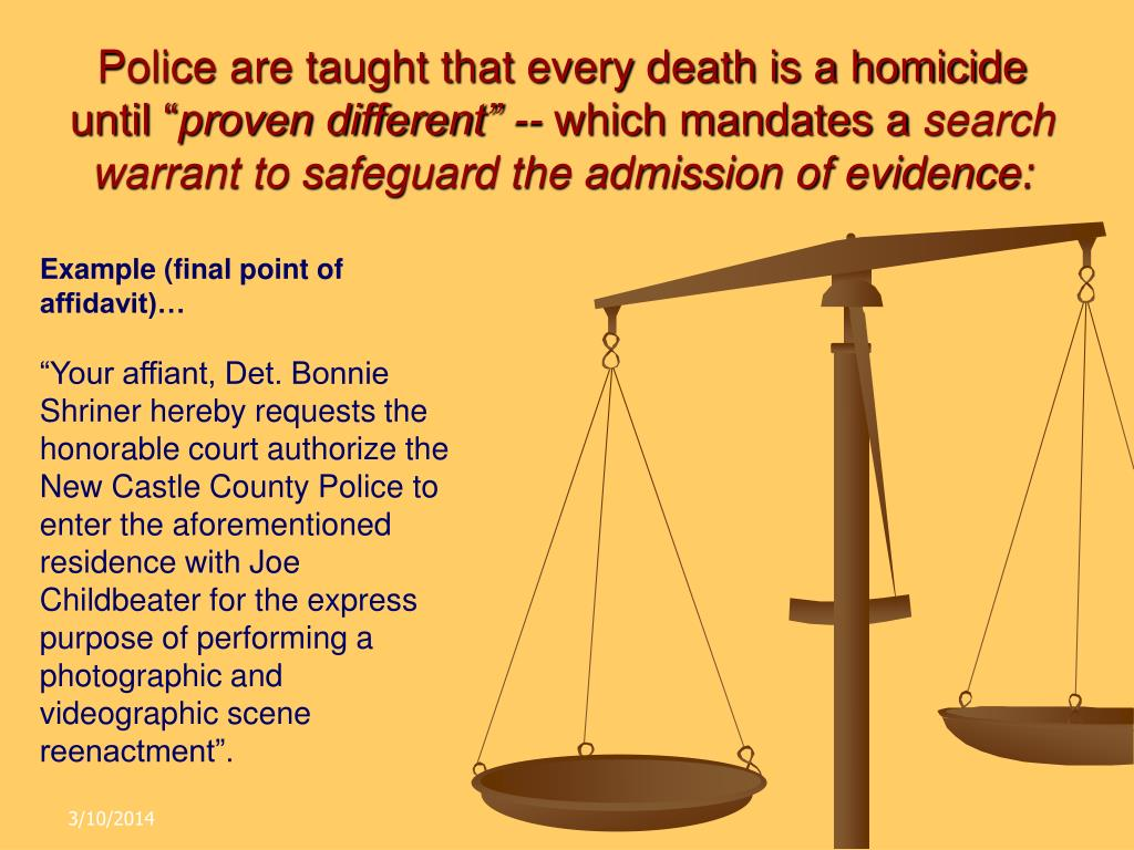Police are taught that every death is a homicide until ""