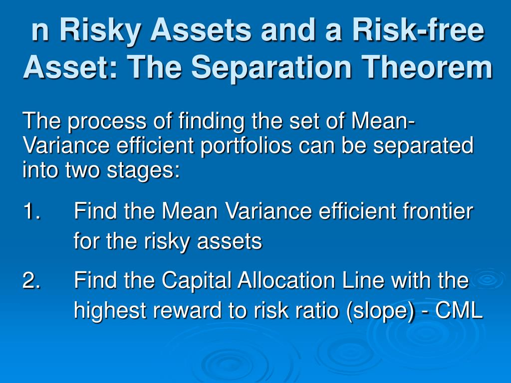 n Risky Assets and a Risk-free Asset: The Separation Theorem