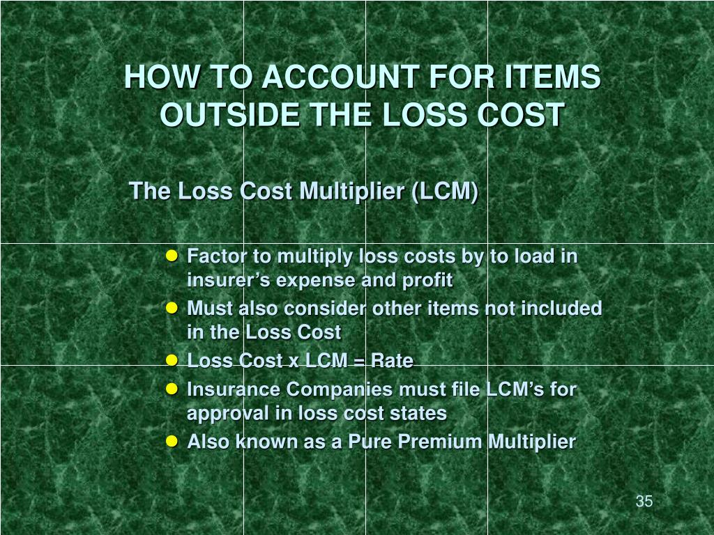 HOW TO ACCOUNT FOR ITEMS OUTSIDE THE LOSS COST