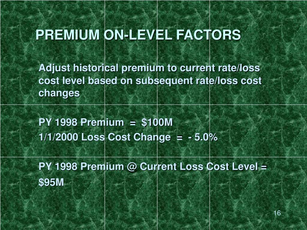 PREMIUM ON-LEVEL FACTORS