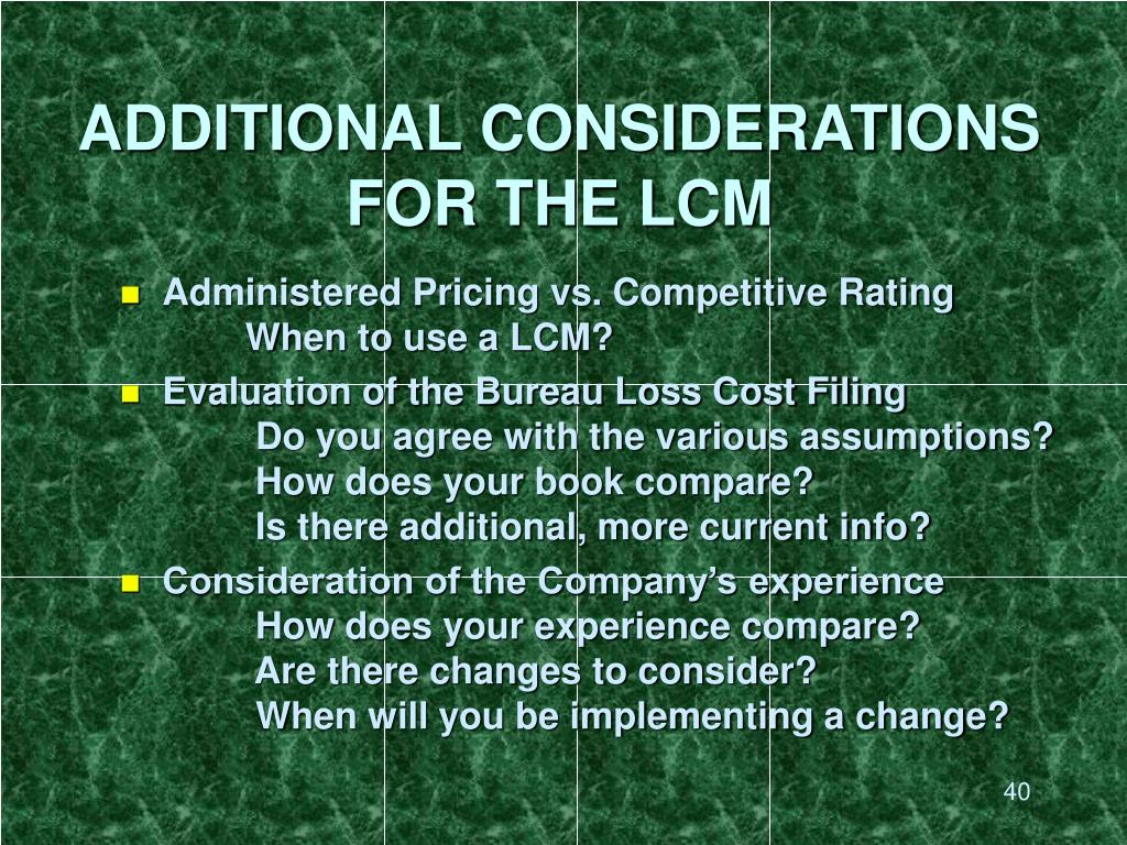 ADDITIONAL CONSIDERATIONS FOR THE LCM