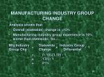 manufacturing industry group change