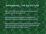 ratemaking the big picture