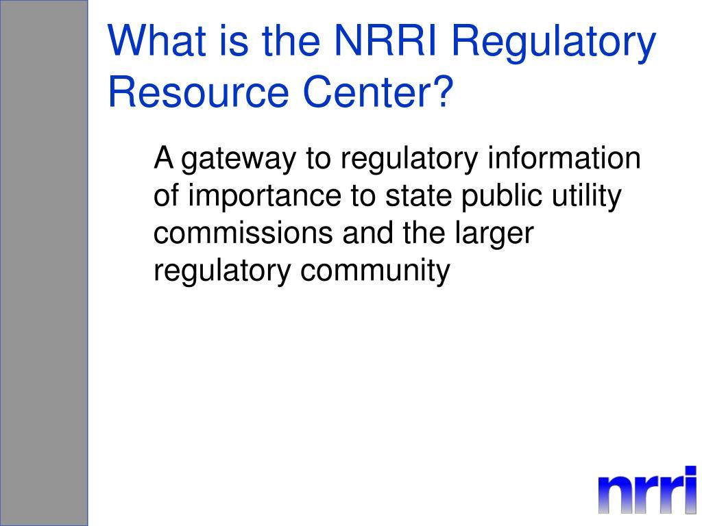 What is the NRRI Regulatory Resource Center?