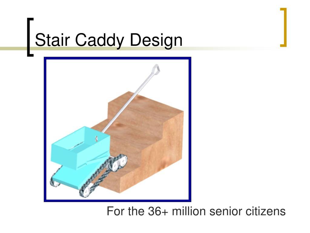 Stair Caddy Design