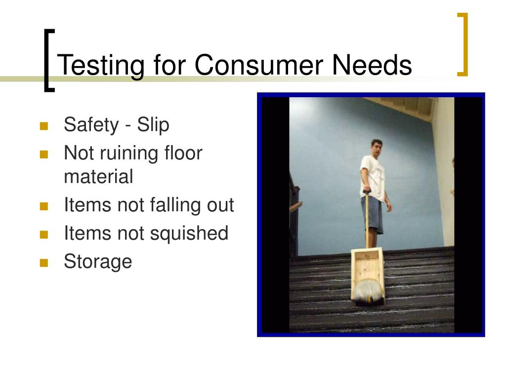 Testing for Consumer Needs