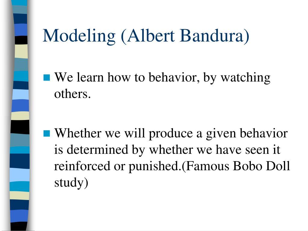 Modeling (Albert Bandura)