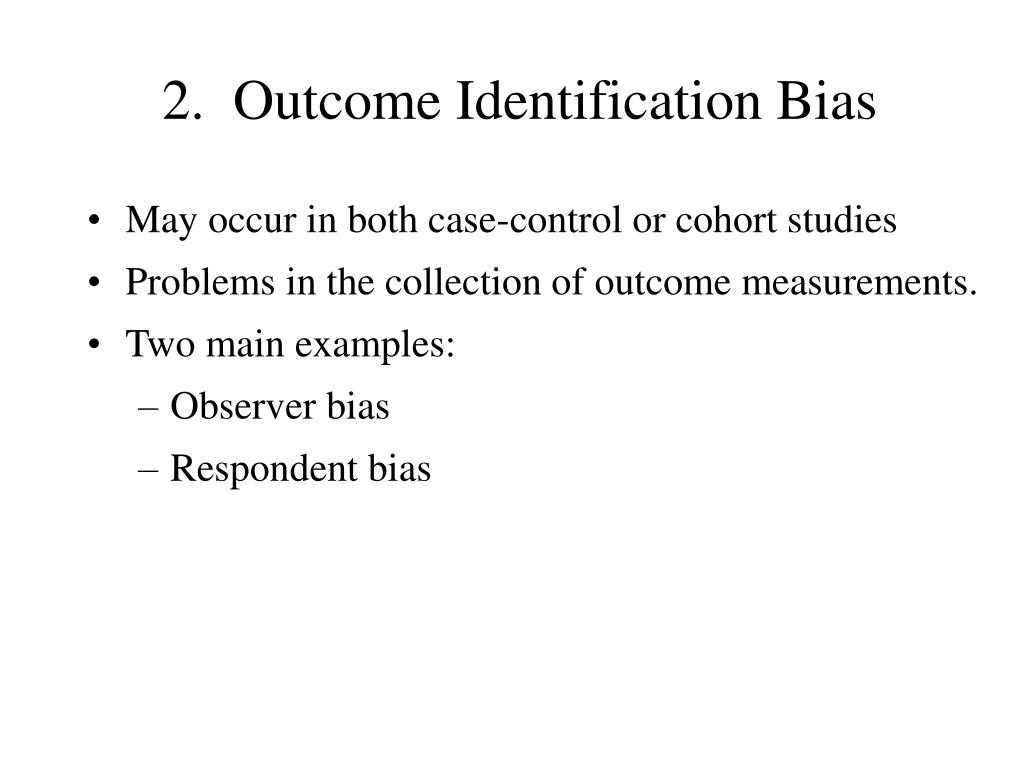 2.  Outcome Identification Bias