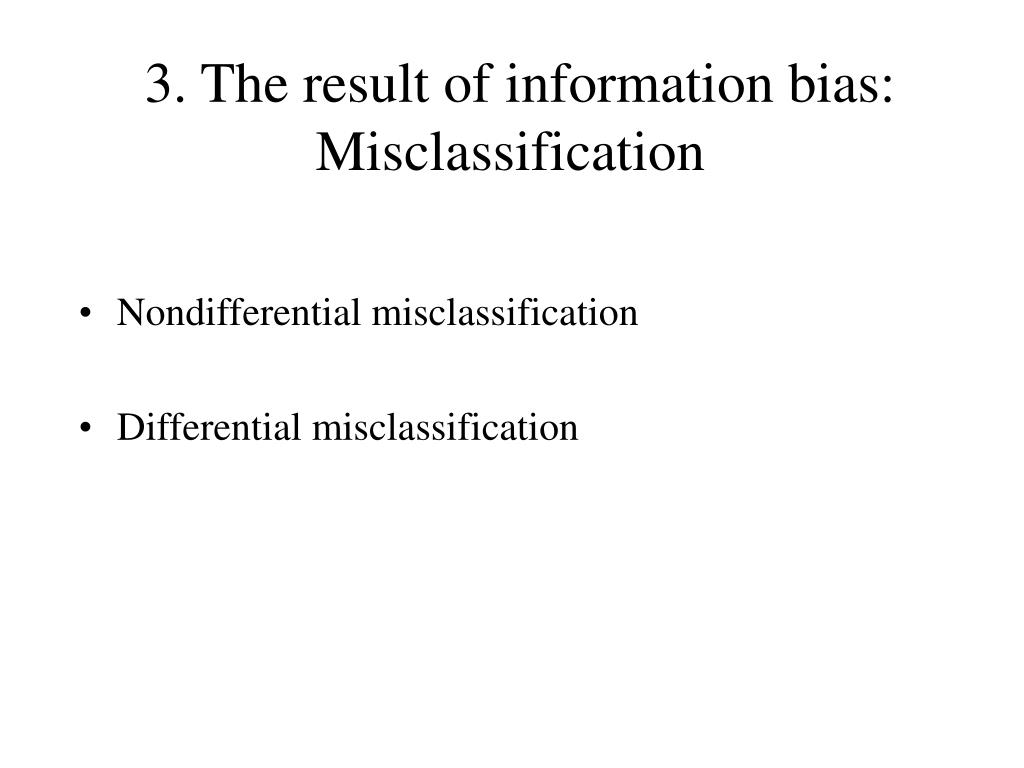 3. The result of information bias: Misclassification