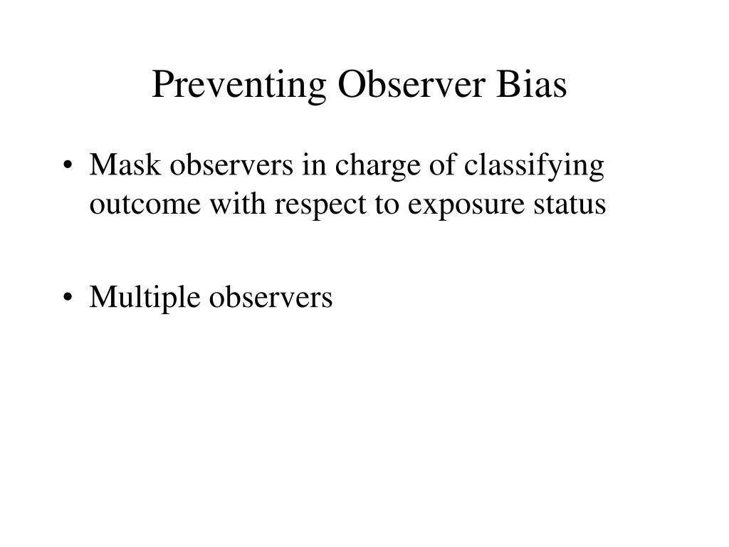 Preventing Observer Bias