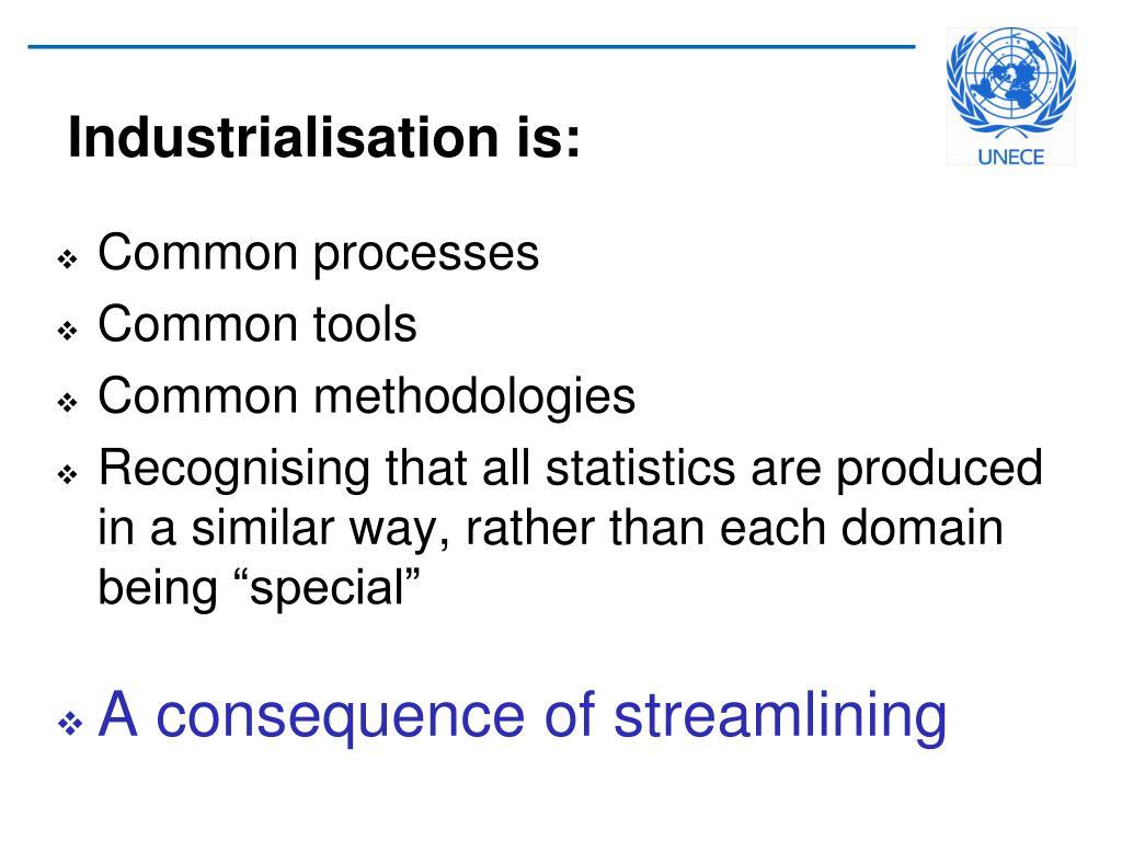 Industrialisation is: