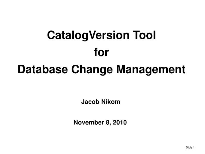 Catalogversion tool for database change management