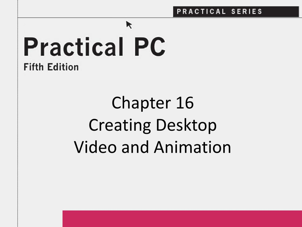 chapter 16 creating desktop video and animation