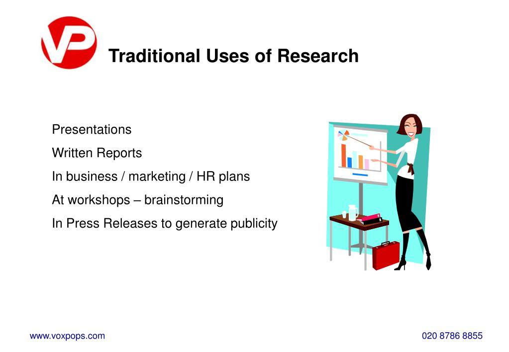 Traditional Uses of Research