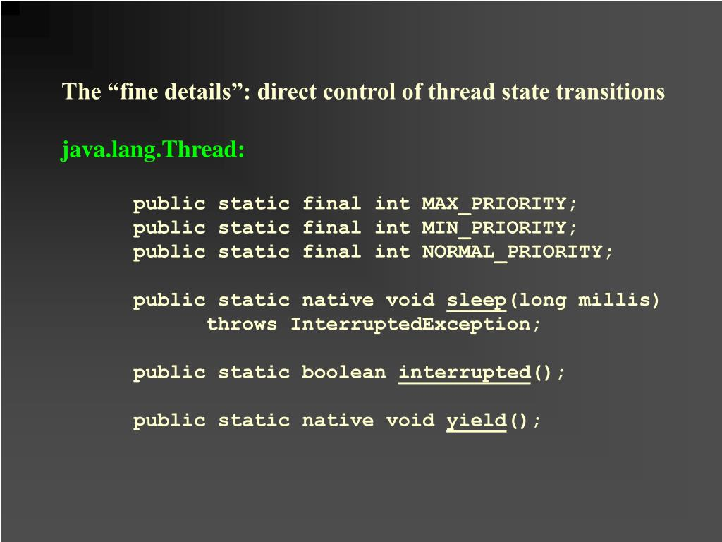 "The ""fine details"": direct control of thread state transitions"