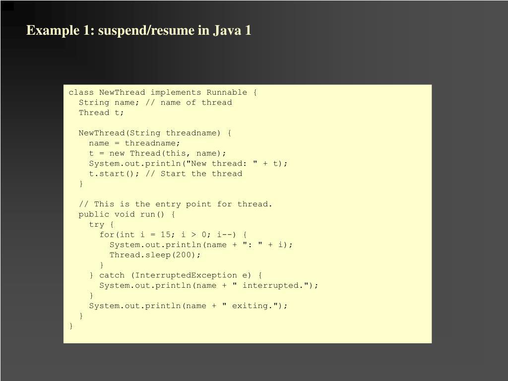 Example 1: suspend/resume in Java 1