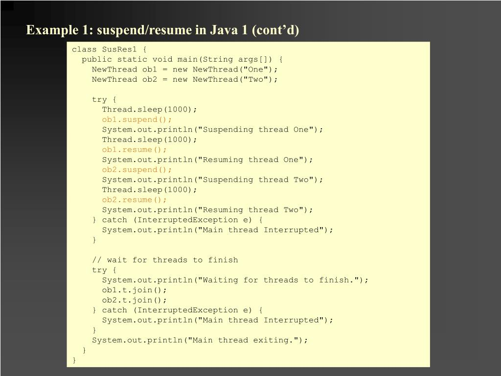 Example 1: suspend/resume in Java 1 (cont'd)