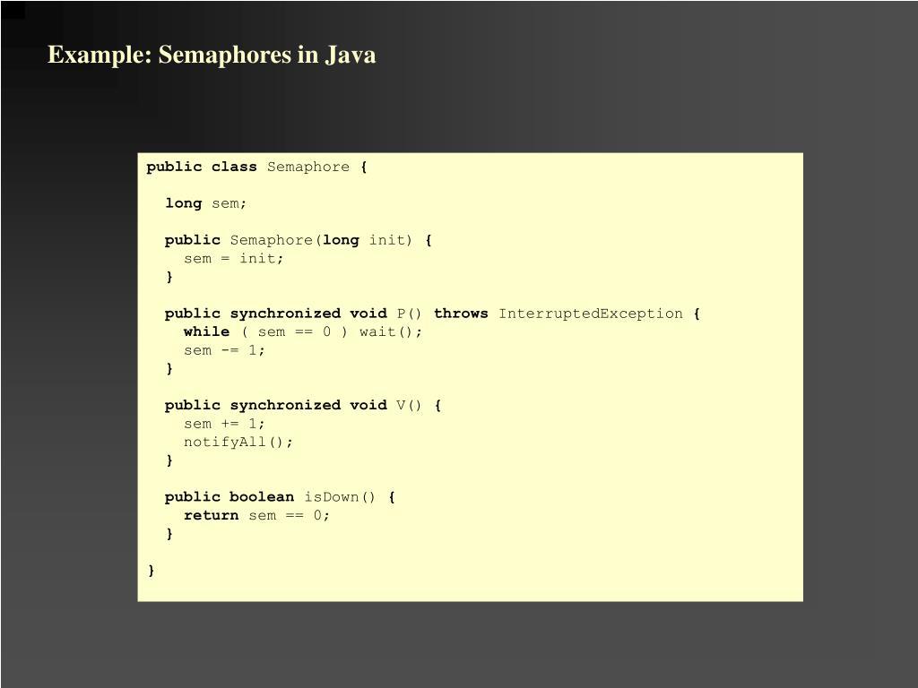 Example: Semaphores in Java