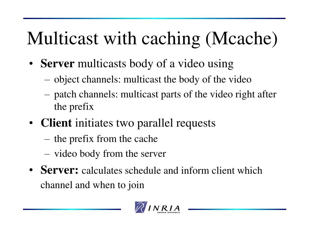 Multicast with caching (Mcache)