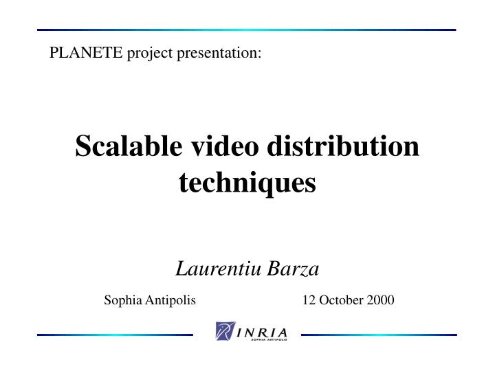 Scalable video distribution techniques