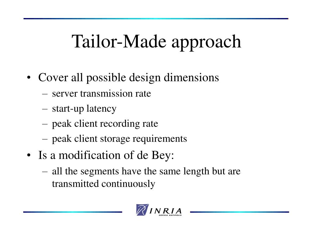 Tailor-Made approach