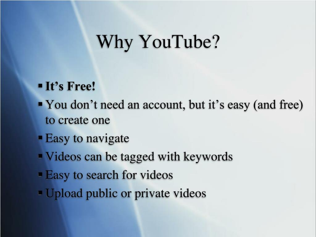 Why YouTube?