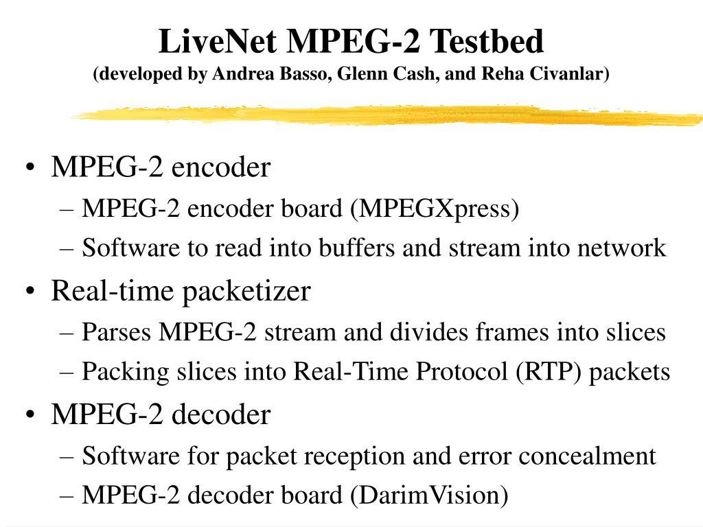 LiveNet MPEG-2 Testbed